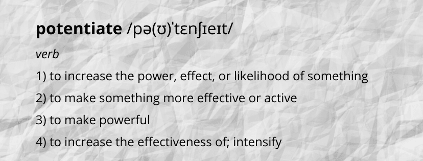 """The """"potentiate"""" approach"""