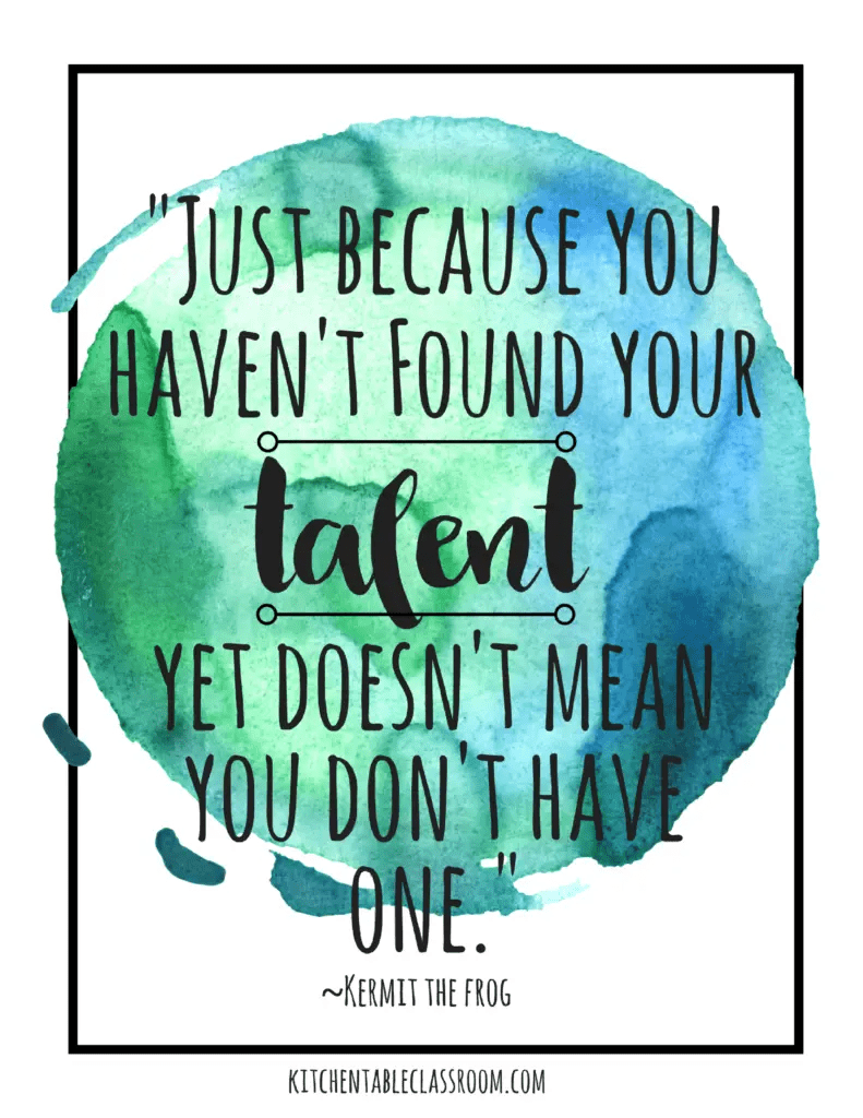 "The words ""Just because you haven't found your talent yet doesn't mean you don't have one"" by Kermit the Frog, superimposed over a blue and green watercolour circle"